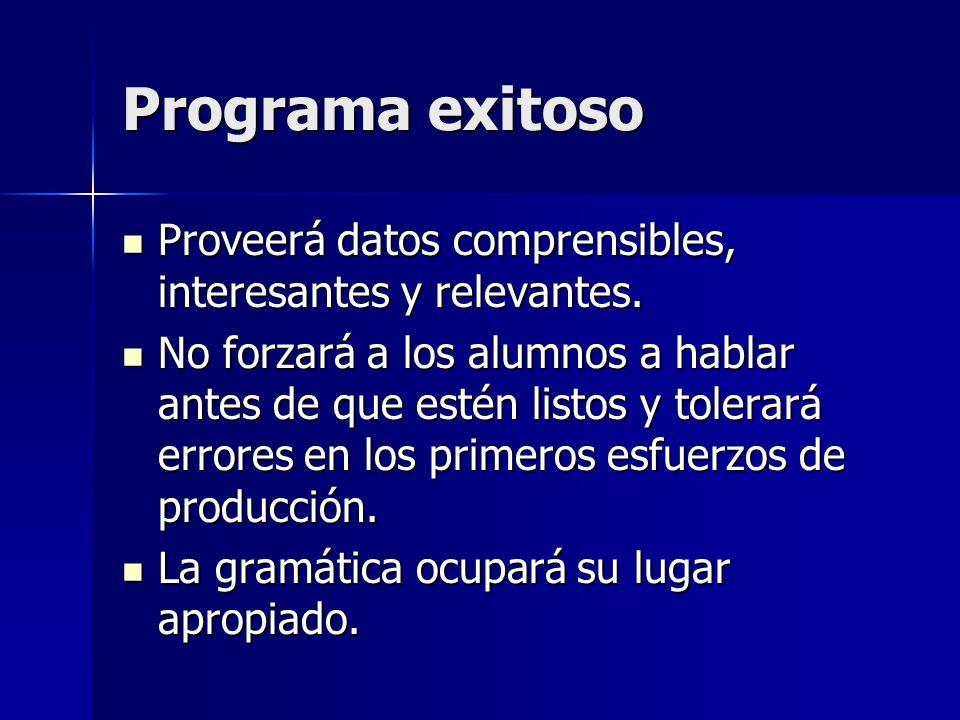 Programa exitoso Proveerá datos comprensibles, interesantes y relevantes.