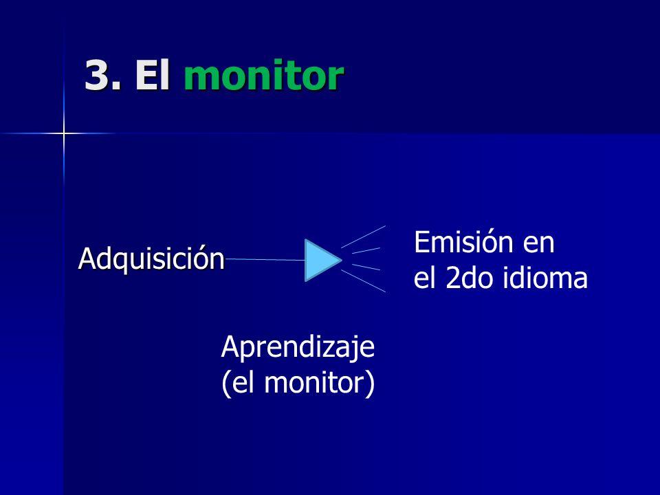3. El monitor Emisión en el 2do idioma Adquisición
