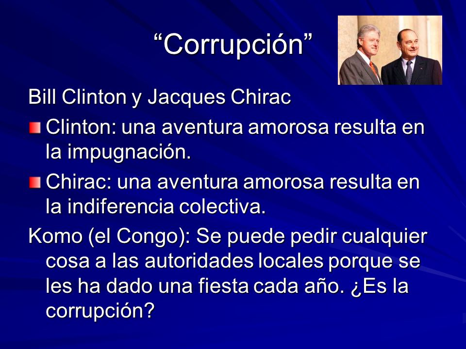 Corrupción Bill Clinton y Jacques Chirac