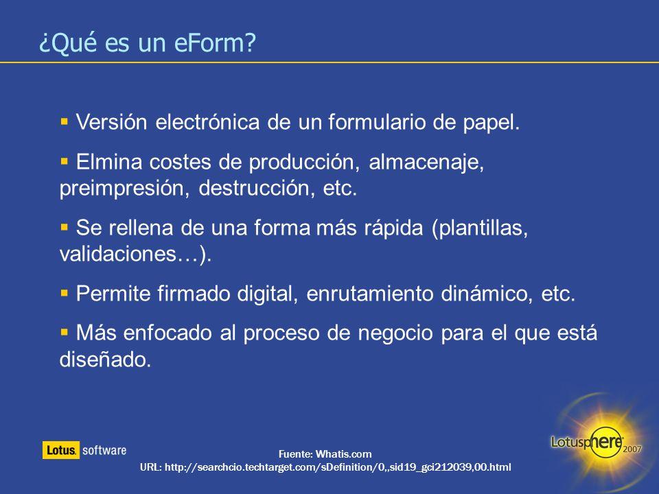 ¿Qué es un eForm Versión electrónica de un formulario de papel.