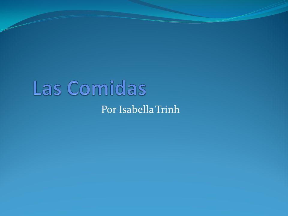 Las Comidas Por Isabella Trinh