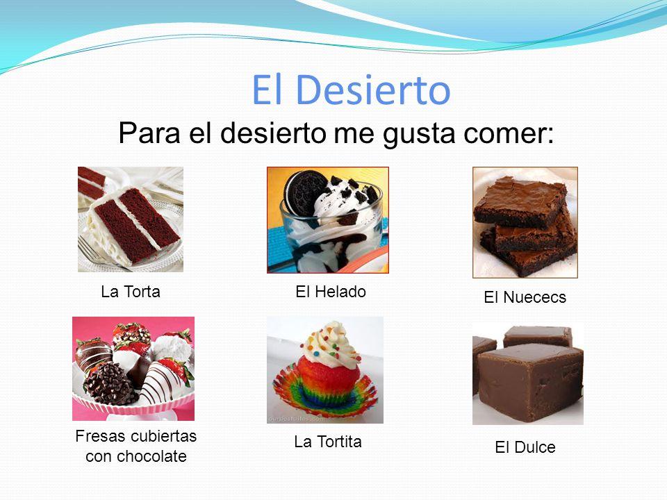 El Desierto Para el desierto me gusta comer: La Torta El Helado
