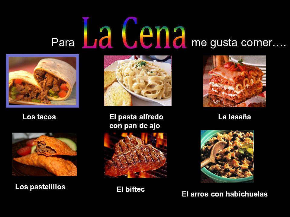 La Cena Para me gusta comer…. Los tacos