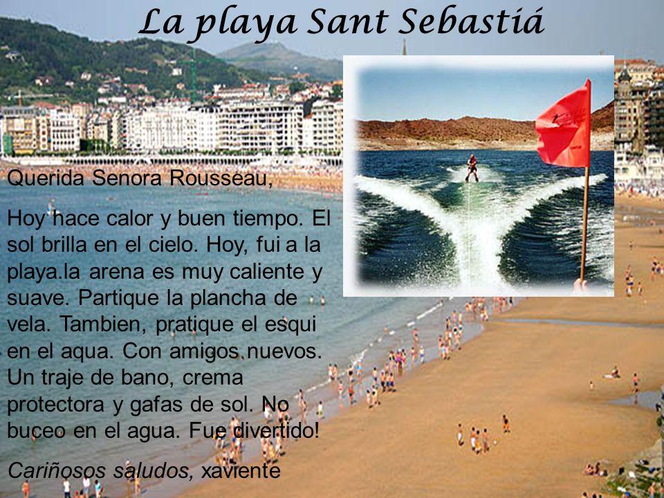 La playa Sant Sebastiá Querida Senora Rousseau,