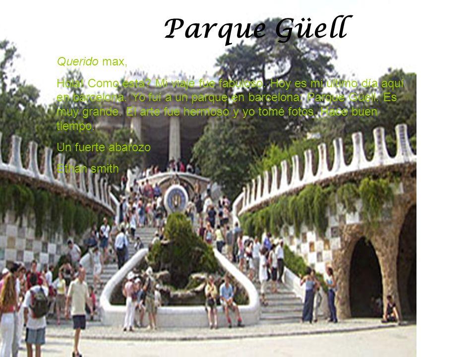 Parque Güell Querido max,