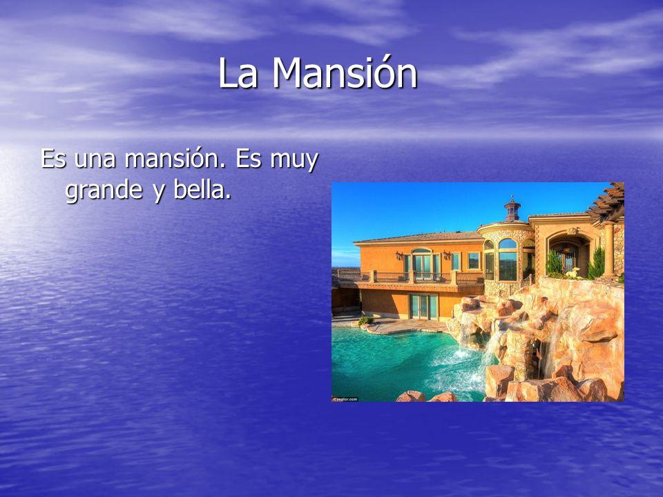 La Mansión Es una mansión. Es muy grande y bella.