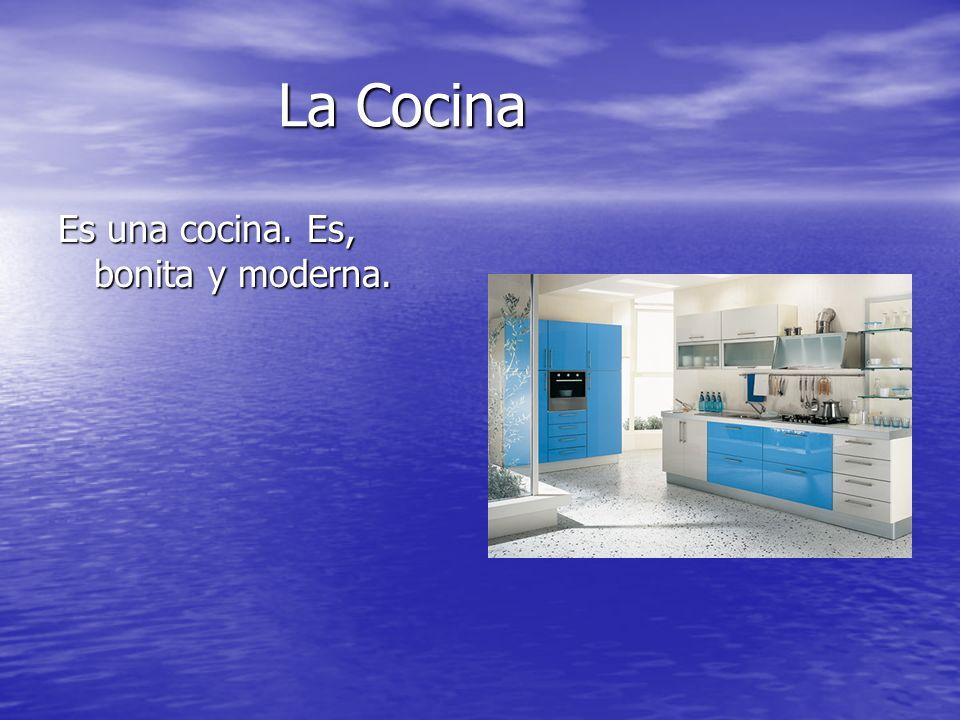 La Cocina Es una cocina. Es, bonita y moderna.