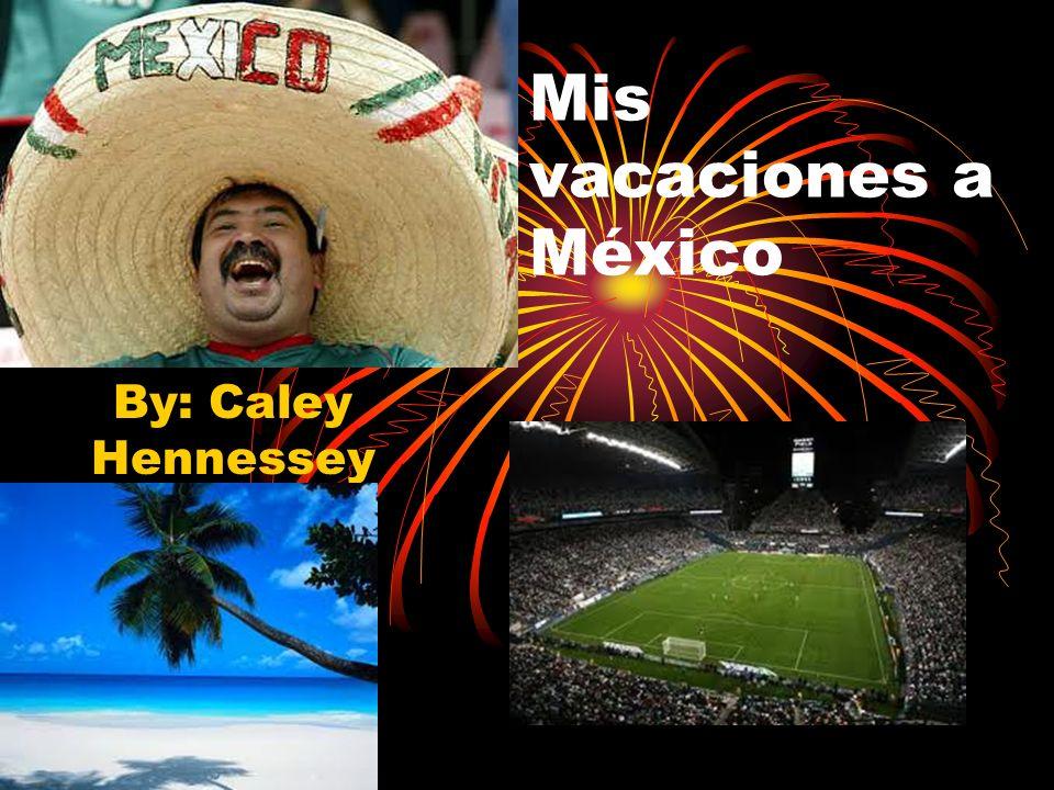Mis vacaciones a México