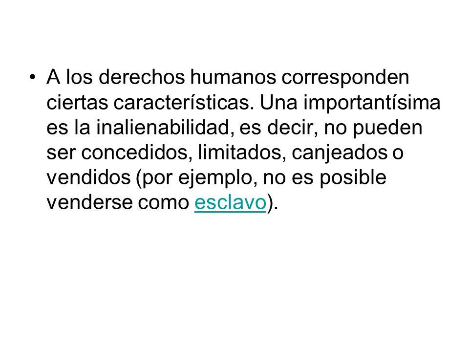 A los derechos humanos corresponden ciertas características