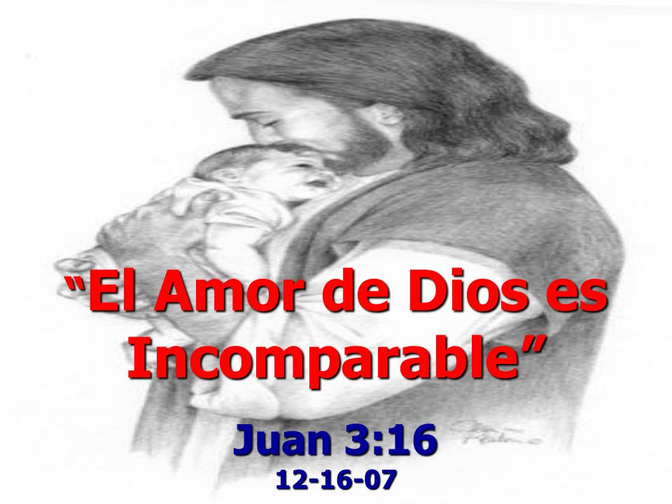 El Amor de Dios es Incomparable