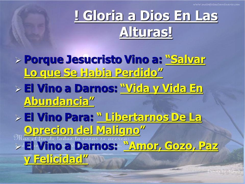 ! Gloria a Dios En Las Alturas!