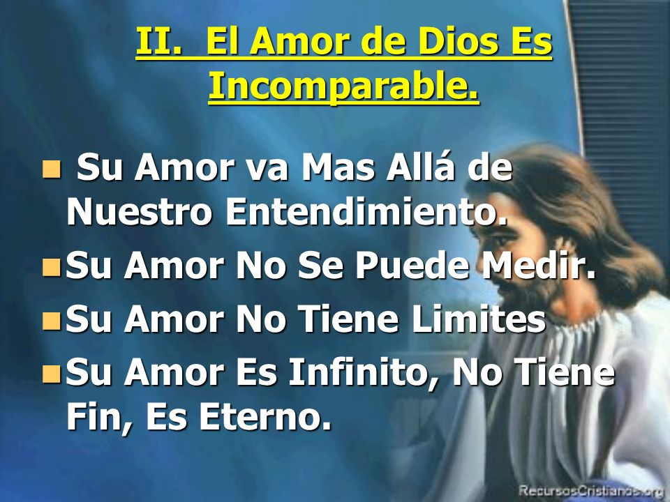 II. El Amor de Dios Es Incomparable.