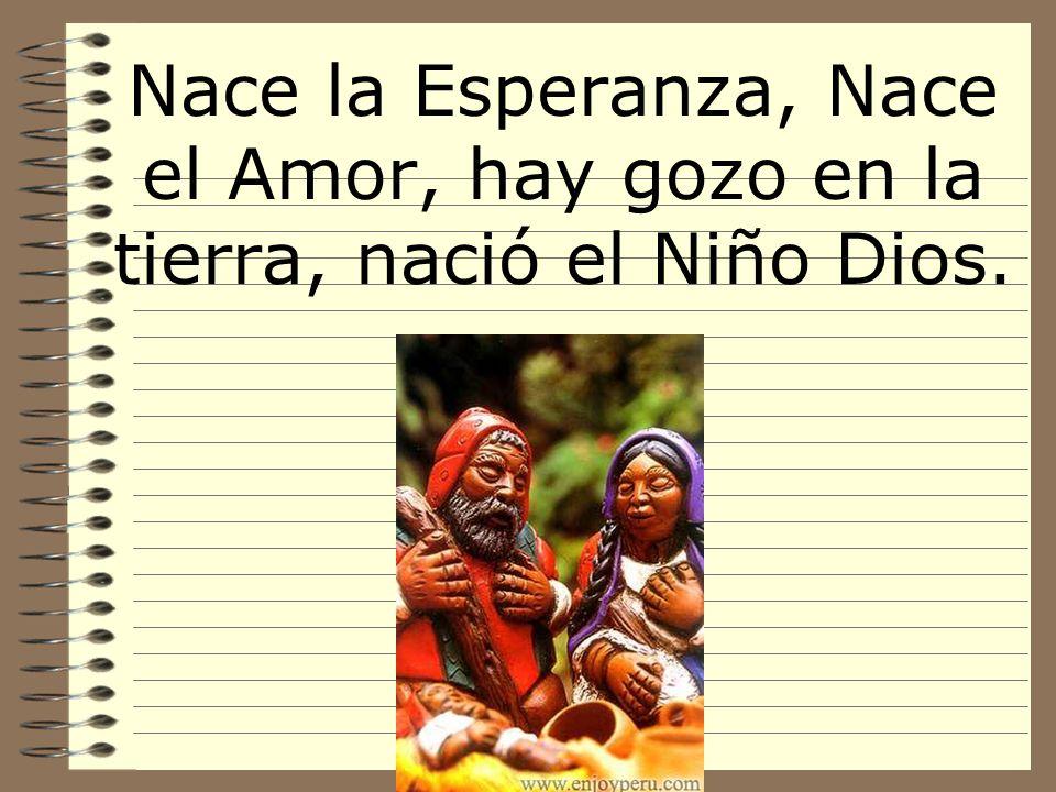 Nace la Esperanza, Nace el Amor, hay gozo en la tierra, nació el Niño Dios.
