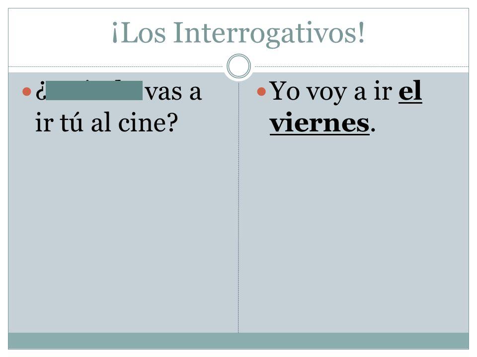 ¡Los Interrogativos! ¿Cuándo vas a ir tú al cine