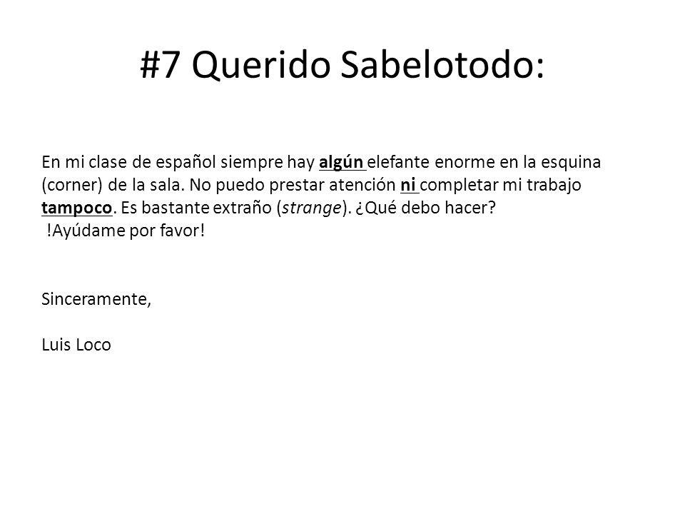 #7 Querido Sabelotodo: