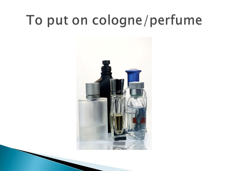 To put on cologne/perfume