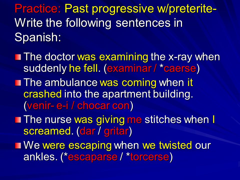 Practice: Past progressive w/preterite- Write the following sentences in Spanish:
