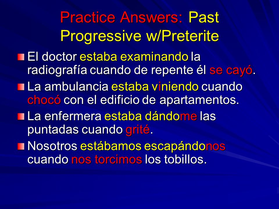 Practice Answers: Past Progressive w/Preterite