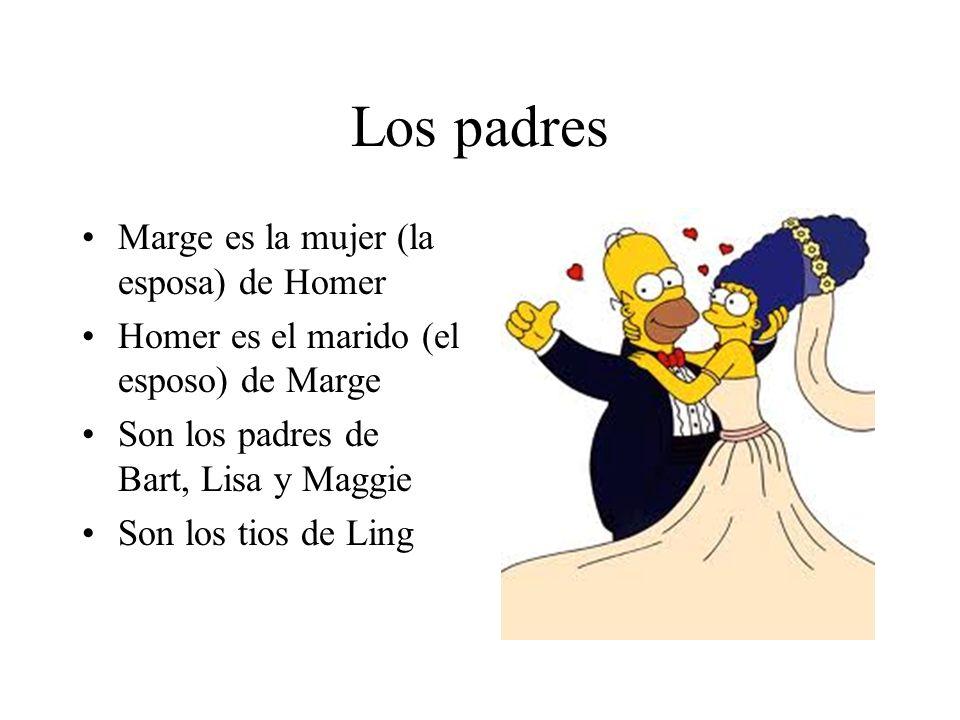 Los padres Marge es la mujer (la esposa) de Homer