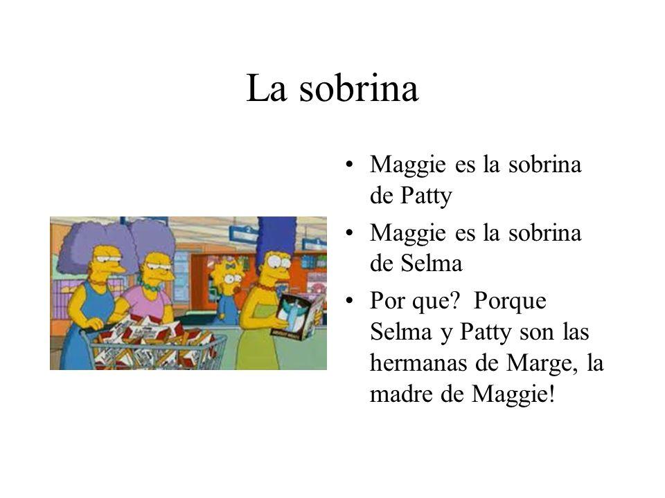 La sobrina Maggie es la sobrina de Patty Maggie es la sobrina de Selma