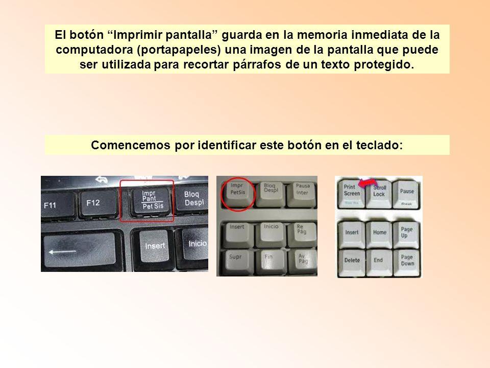 Comencemos por identificar este botón en el teclado: