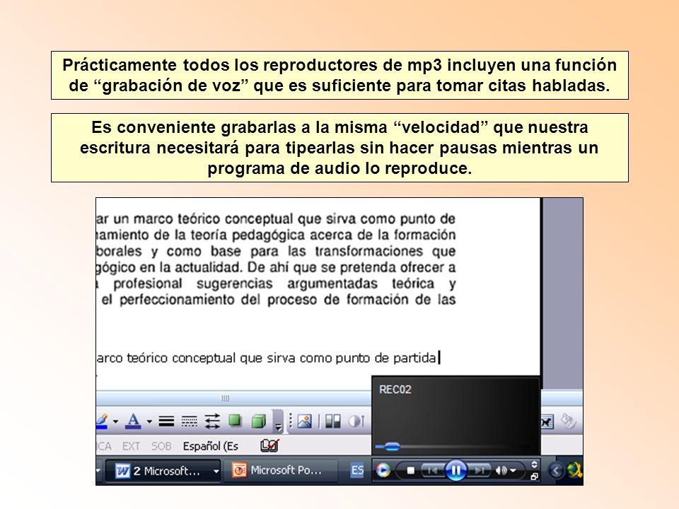 Prácticamente todos los reproductores de mp3 incluyen una función de grabación de voz que es suficiente para tomar citas habladas.