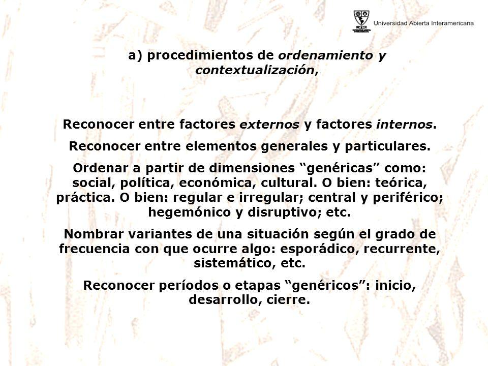 a) procedimientos de ordenamiento y contextualización,
