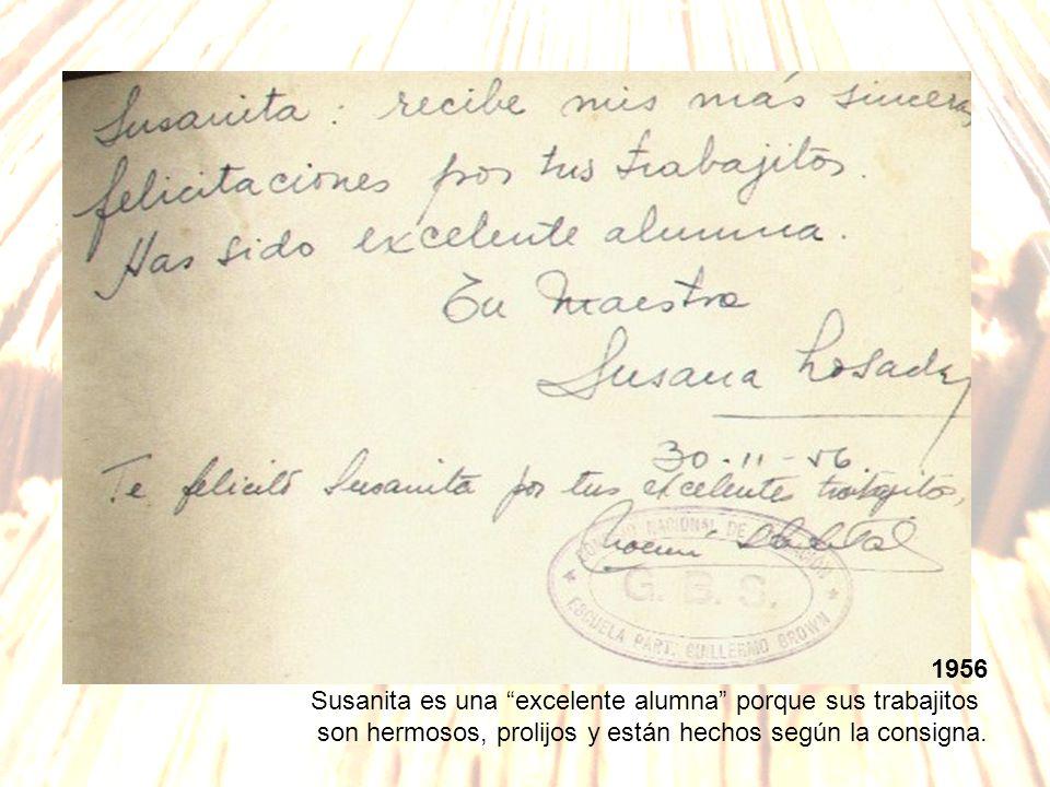 1956Susanita es una excelente alumna porque sus trabajitos.