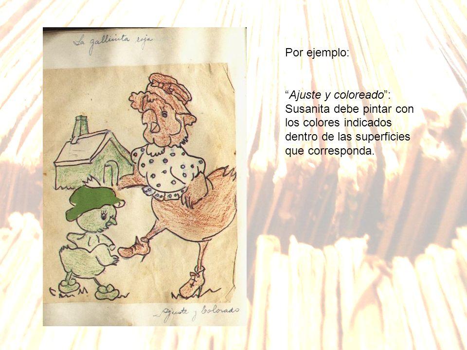 Por ejemplo: Ajuste y coloreado : Susanita debe pintar con los colores indicados dentro de las superficies que corresponda.