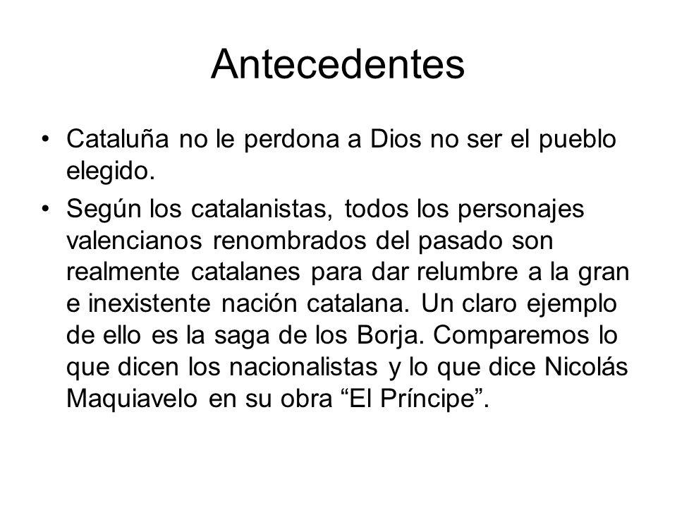 Antecedentes Cataluña no le perdona a Dios no ser el pueblo elegido.