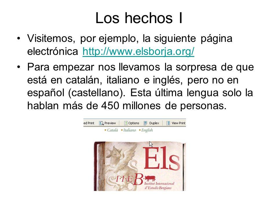 Los hechos I Visitemos, por ejemplo, la siguiente página electrónica http://www.elsborja.org/