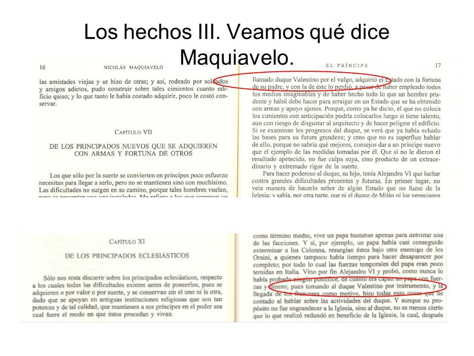 Los hechos III. Veamos qué dice Maquiavelo.