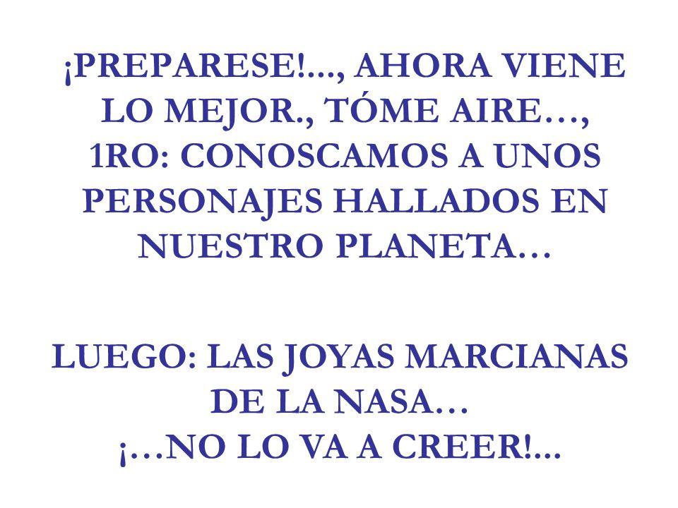 LUEGO: LAS JOYAS MARCIANAS DE LA NASA… ¡…NO LO VA A CREER!...