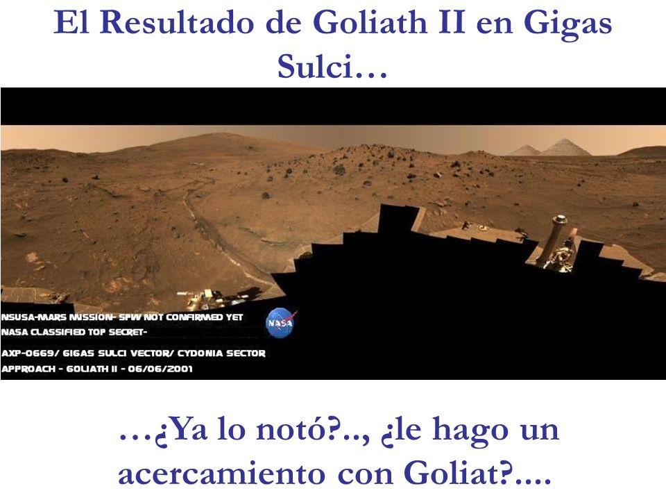El Resultado de Goliath II en Gigas Sulci…