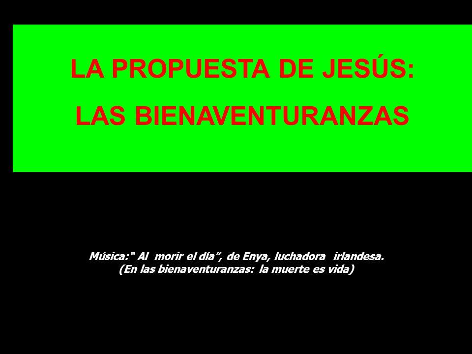 LAS BIENAVENTURANZAS LA PROPUESTA DE JESÚS: