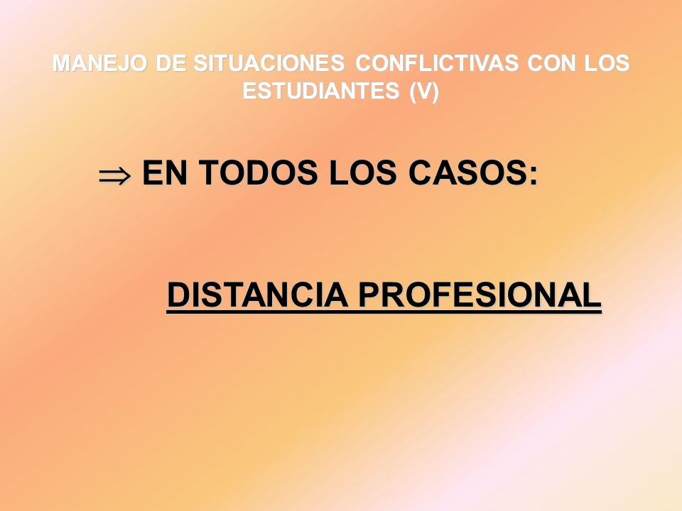 MANEJO DE SITUACIONES CONFLICTIVAS CON LOS ESTUDIANTES (V)