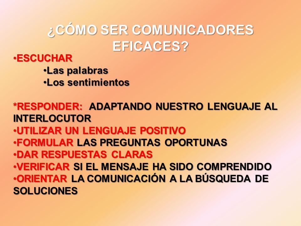 ¿CÓMO SER COMUNICADORES EFICACES