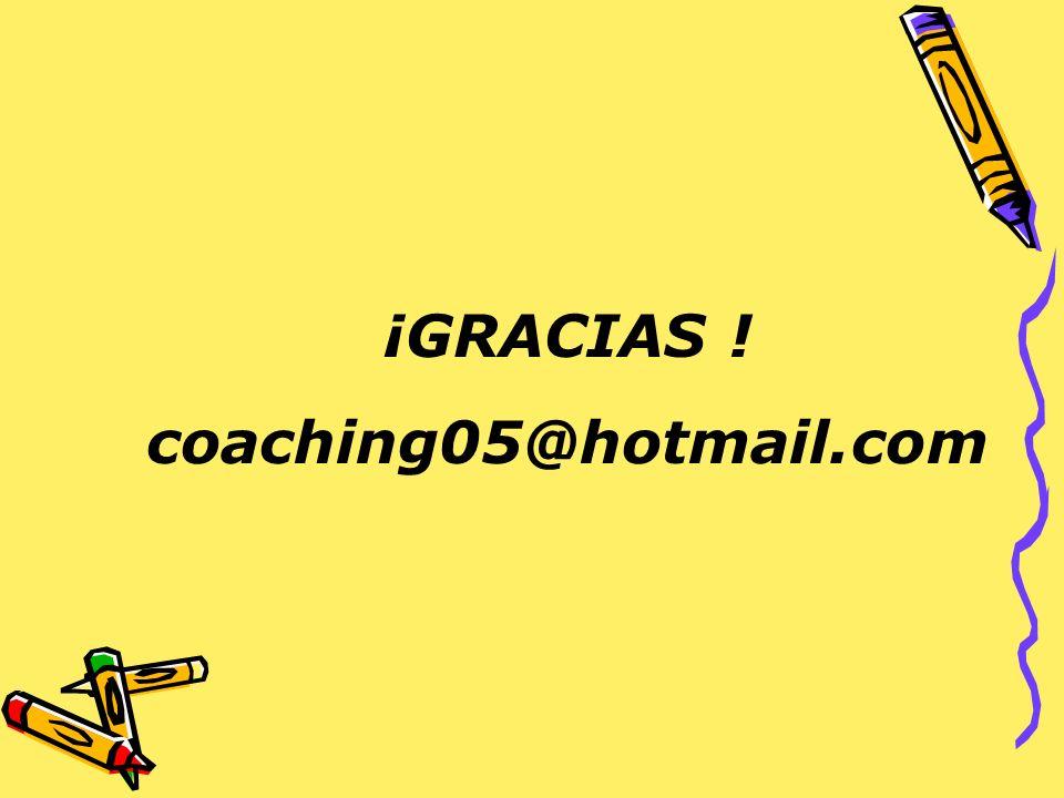 ¡GRACIAS ! coaching05@hotmail.com