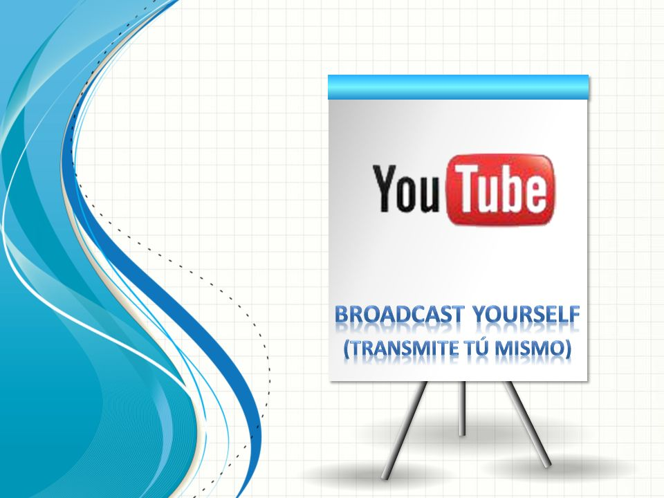 Broadcast Yourself (Transmite tú mismo)
