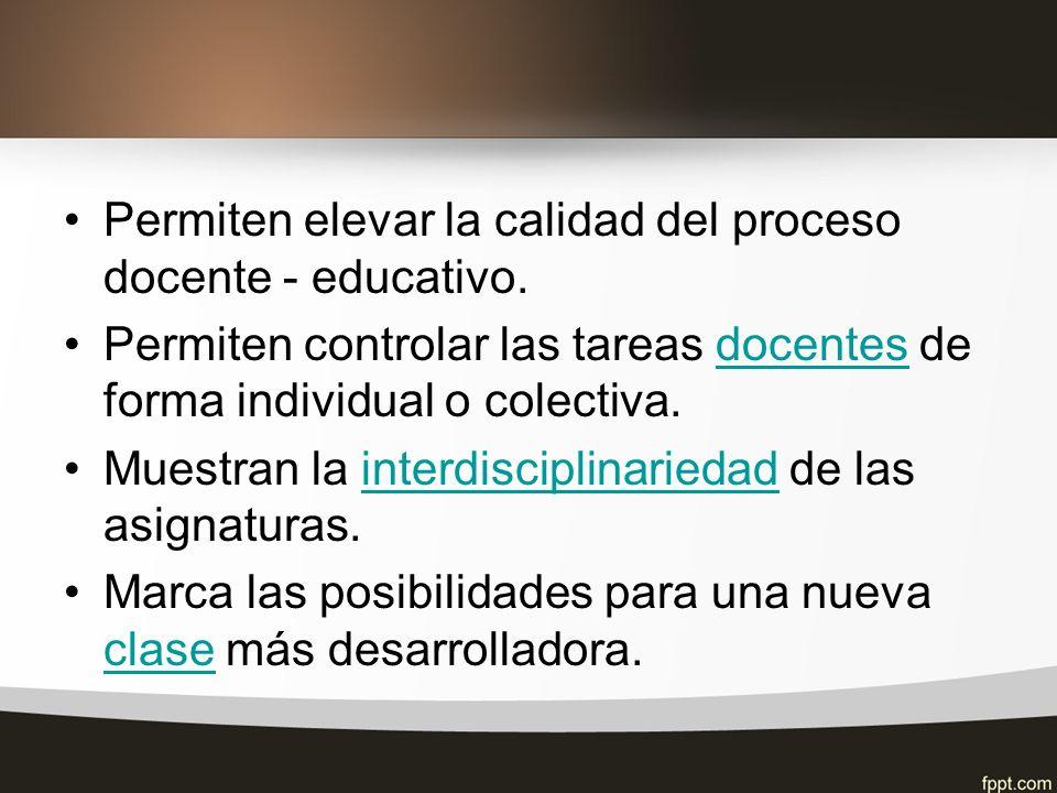 Permiten elevar la calidad del proceso docente - educativo.