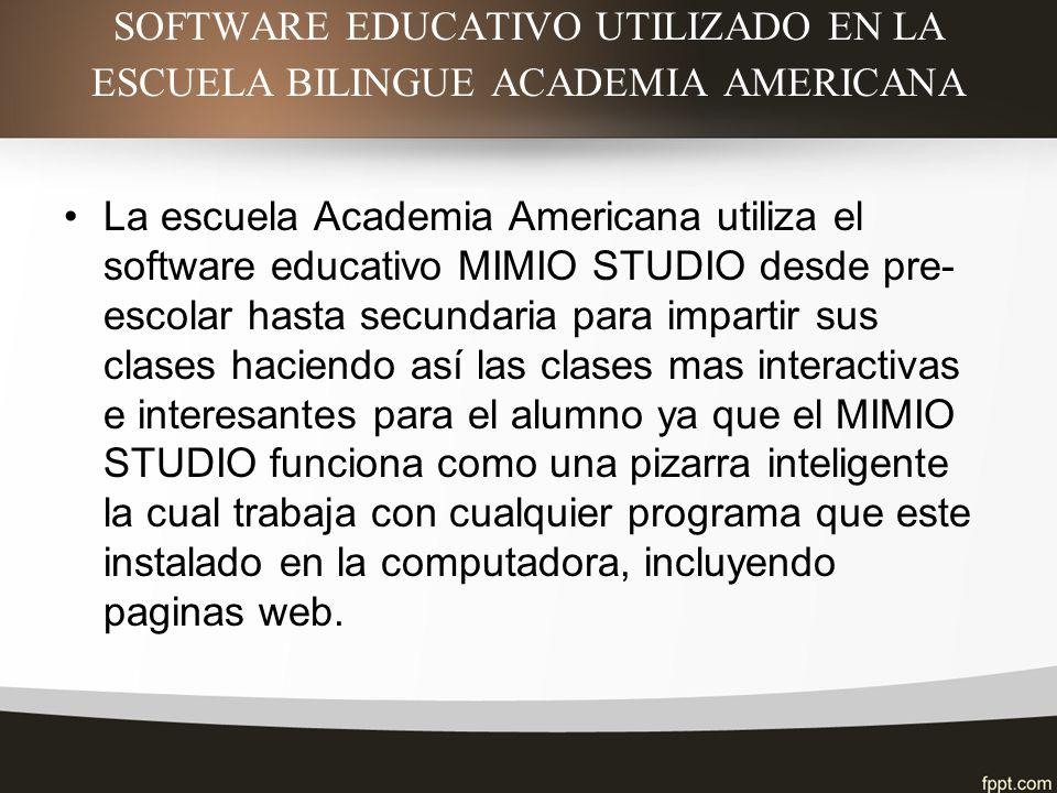 SOFTWARE EDUCATIVO UTILIZADO EN LA ESCUELA BILINGUE ACADEMIA AMERICANA