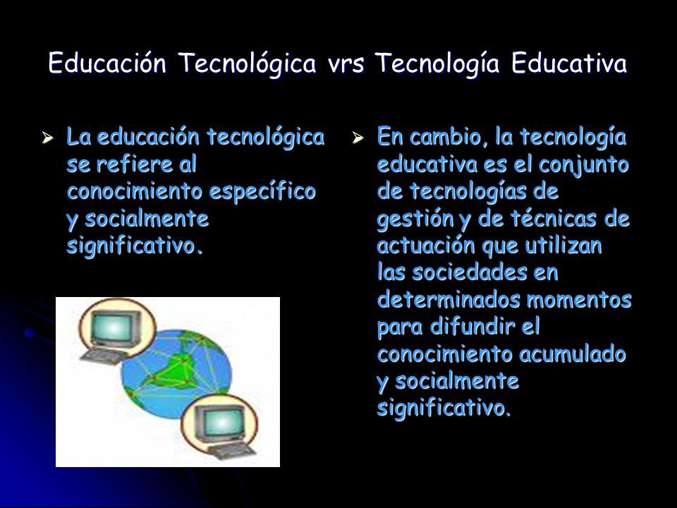Educación Tecnológica vrs Tecnología Educativa