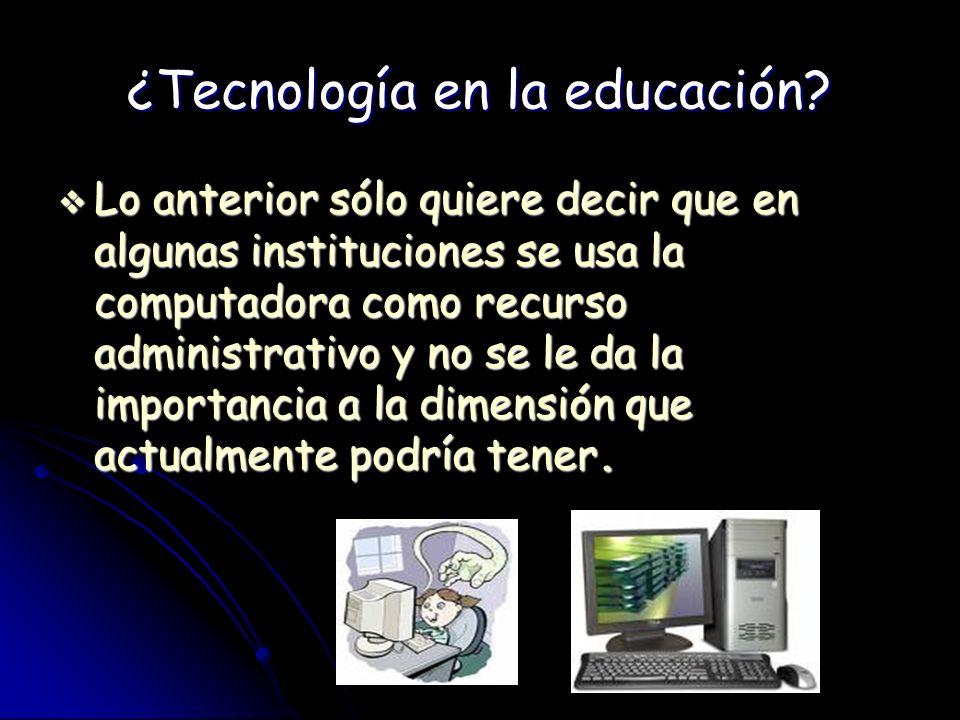 ¿Tecnología en la educación