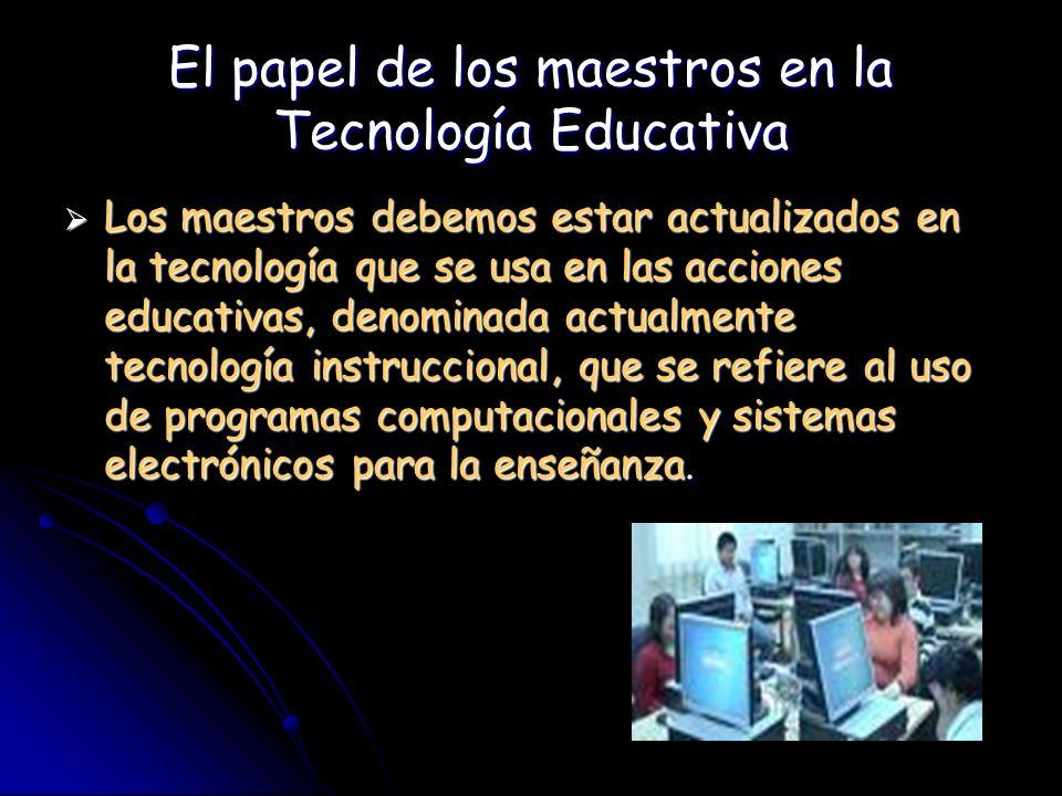 El papel de los maestros en la Tecnología Educativa