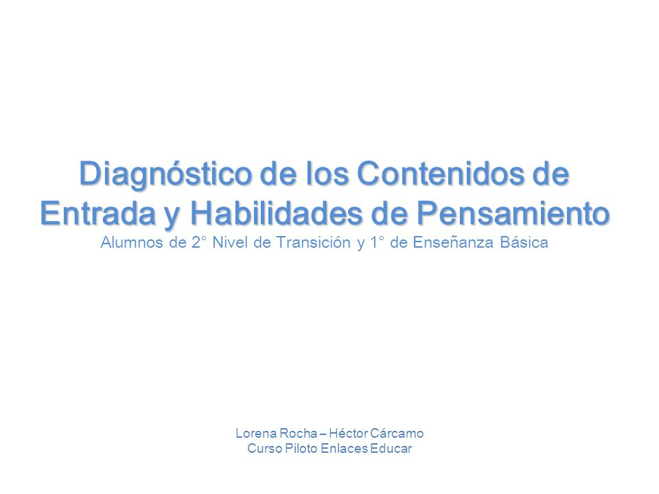Diagnóstico de los Contenidos de Entrada y Habilidades de Pensamiento