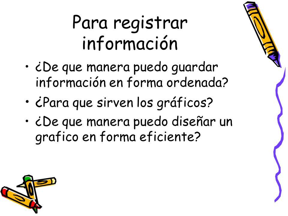 Para registrar información