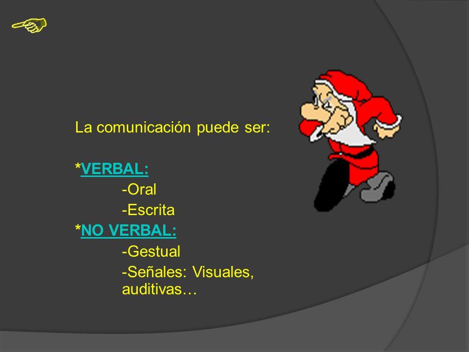 La comunicación puede ser: