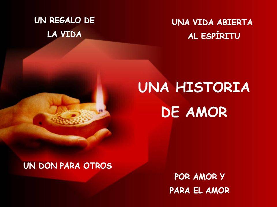 UNA HISTORIA DE AMOR UN REGALO DE UNA VIDA ABIERTA LA VIDA AL ESPÍRITU