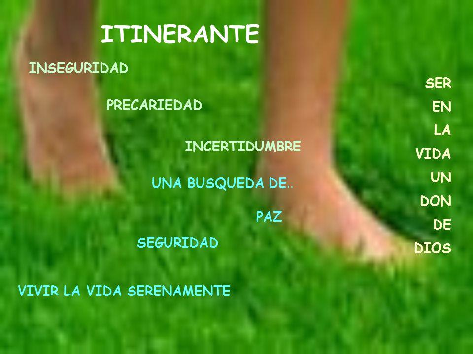 ITINERANTE INSEGURIDAD SER EN LA PRECARIEDAD VIDA UN DON INCERTIDUMBRE