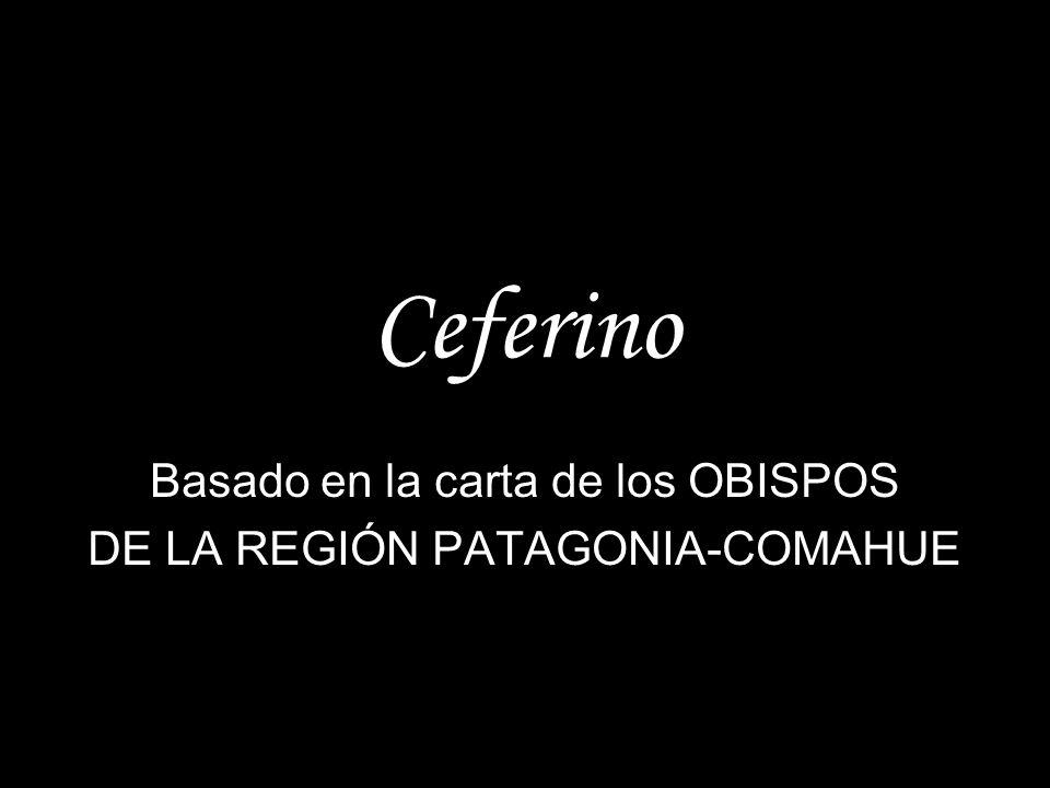 Basado en la carta de los OBISPOS DE LA REGIÓN PATAGONIA-COMAHUE